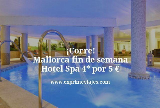 ¡Corre! Mallorca: Fin de semana hotel spa 4* por 5euros