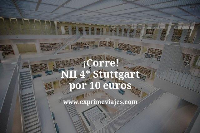 ¡Corre! NH 4* Stuttgart por 10euros