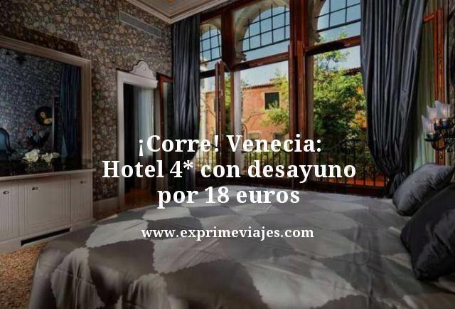 ¡CORRE! VENECIA CENTRO: HOTEL 4* CON DESAYUNO POR 18EUROS