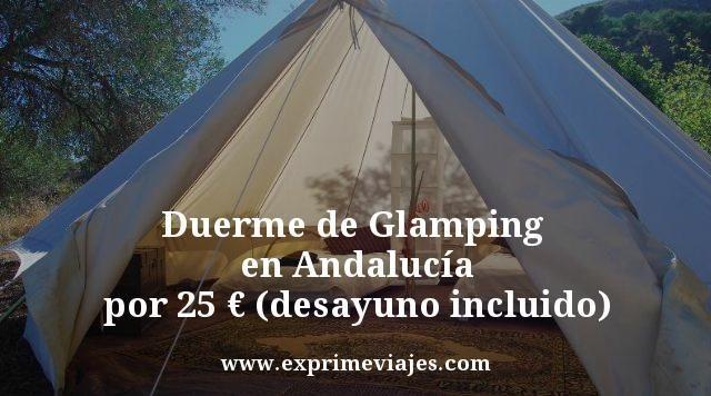 Glamping Fin de Semana Andalucía por 25euros (desayuno incluido)