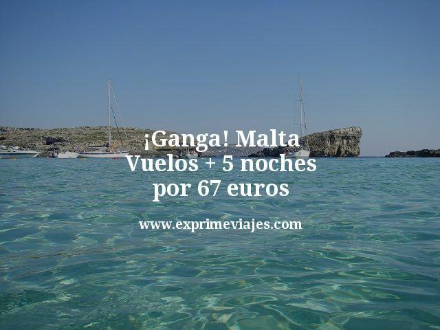 ¡Ganga! Malta: Vuelos + 5 noches por 67euros