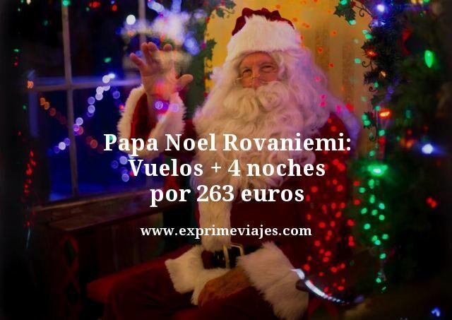 Papá Noel Rovaniemi: Vuelos + 4 noches por 263euros