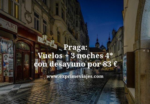 PRAGA: VUELOS + 3 NOCHES 4* CON DESAYUNO POR 83EUROS
