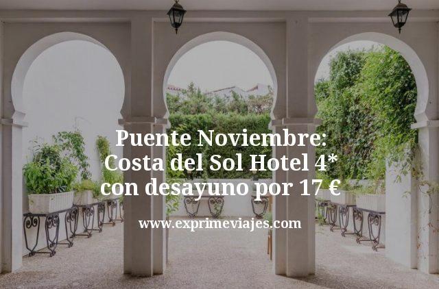 Puente Noviembre Costa del Sol: Hotel 4* con desayuno por 17euros