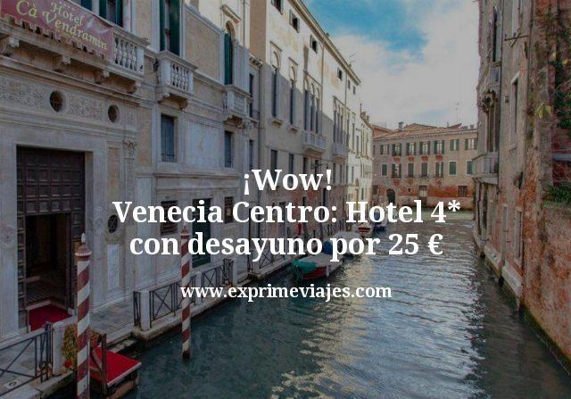 ¡Wow! Venecia centro: Hotel Boutique 4* con desayuno por 25euros