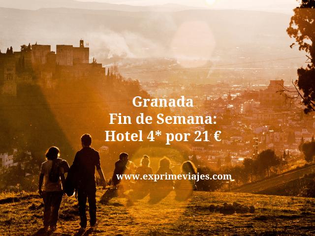 Fin de semana Granada: Hotel 4* por 21euros