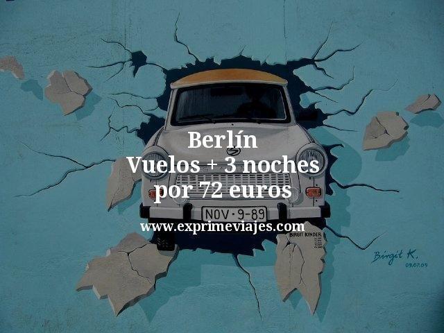 Berlín: Vuelos + 3 noches por 72euros