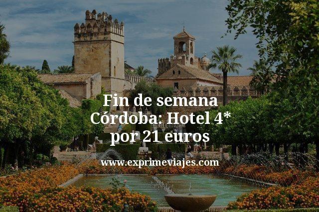 Fin de semana Córdoba: Hotel 4* por 21euros