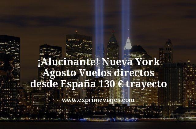 ¡Alucinante! Nueva York Agosto: Vuelos directos desde España por 130€ trayecto