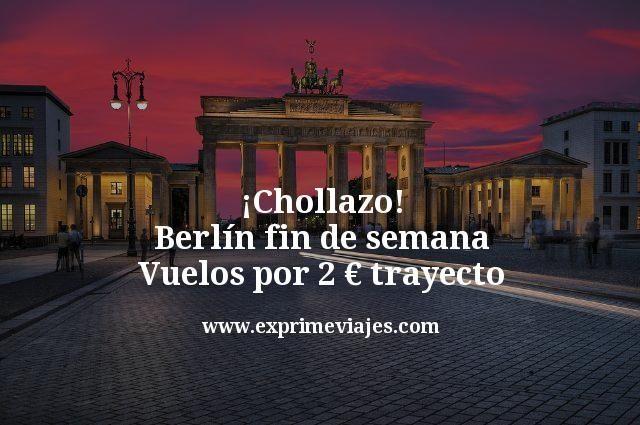 ¡Chollazo! Berlín Fin de Semana: vuelos por 2€ trayecto