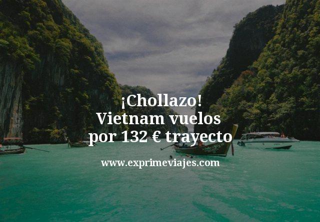 ¡Corre! Vietnam: vuelos por 132euros trayecto