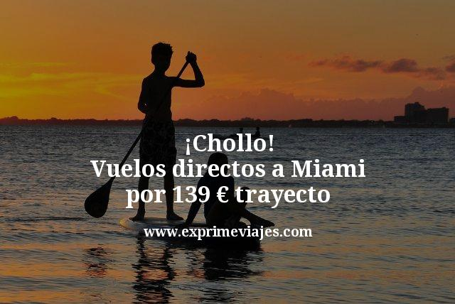 ¡Chollo! Vuelos directos a Miami por 139€ trayecto