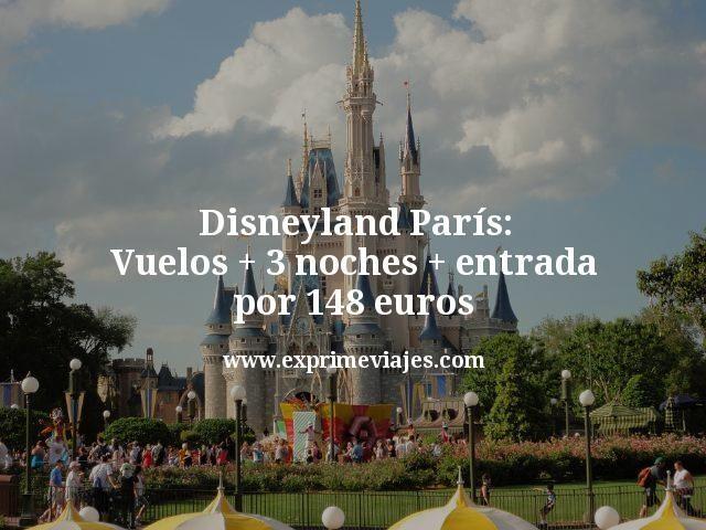 Disneyland París: Vuelos + 3 noches + entrada por 148euros