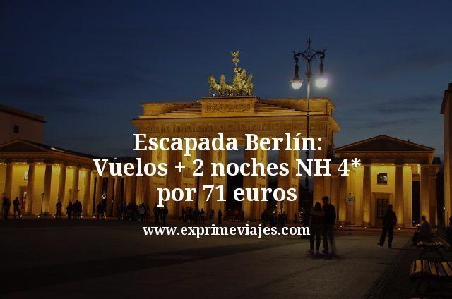 Escapada Berlín: Vuelos + 2 noches NH 4* por 71euros