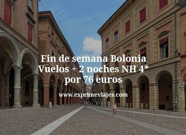 Fin de semana Bolonia: Vuelos + 2 noches NH 4* por 76euros