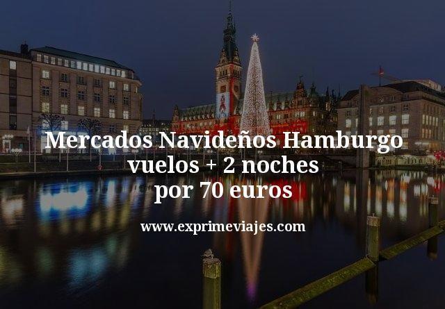 Mercados Navideños Hamburgo: Vuelos + 2 noches por 70euros