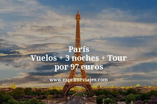 París: Vuelos + 3 noches + Tour por 97euros
