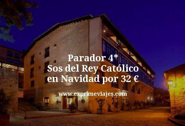 Parador 4* Sos del Rey Católico en Navidad por 32euros