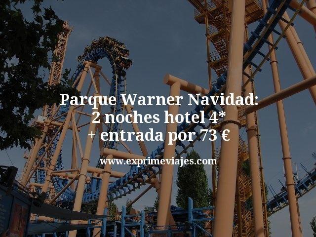 Parque Warner Navidad: 2 noches hotel 4* + entrada por 73€