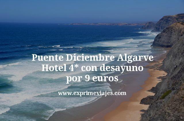 Puente Diciembre Algarve: Hotel 4* con desayuno por 9euros