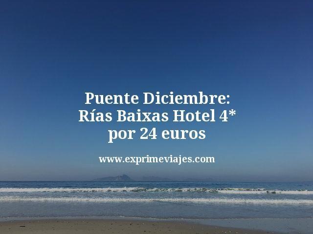 Puente Diciembre Rías Baixas: Hotel 4* por 24euros