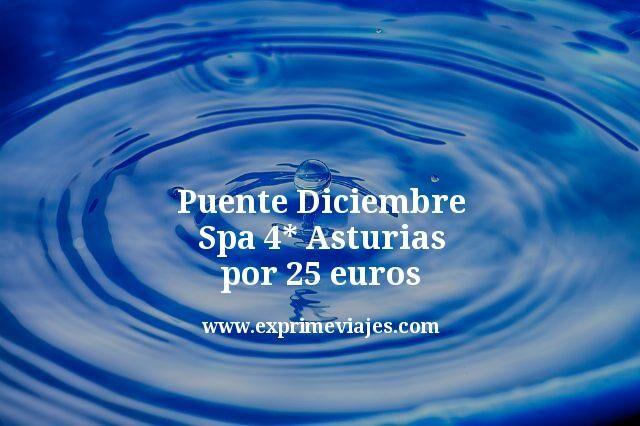 Puente Diciembre: Spa 4* Asturias por 25euros
