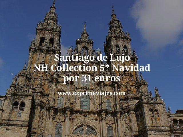Santiago de Lujo: NH Collection 5* Navidad por 31euros