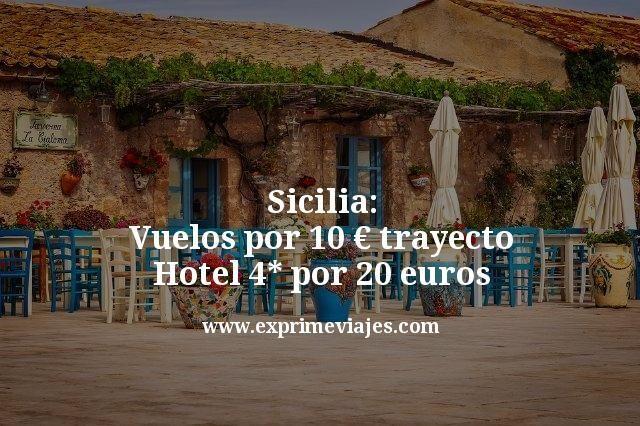 Sicilia: Vuelos por 10€ trayecto; Hotel 4* por 20euros