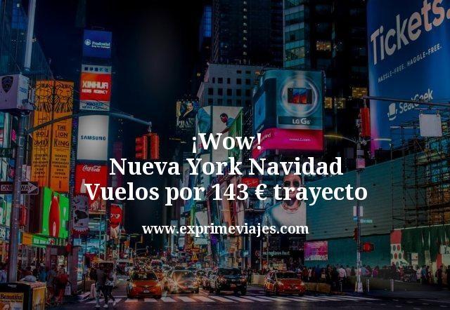 ¡Wow! Nueva York Navidad: Vuelos por 143euros trayecto