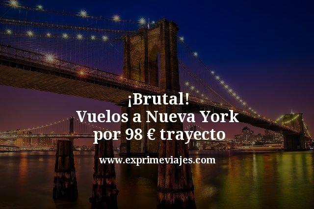 ¡Brutal! Vuelos a Nueva York por 98€ trayecto