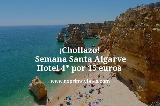 ¡Chollazo! Semana Santa Algarve: Hotel 4* por 15euros