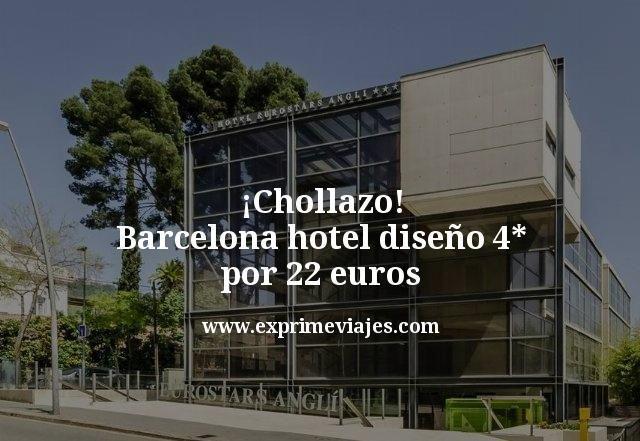 ¡Chollazo! Barcelona: Hotel diseño 4* por 22euros