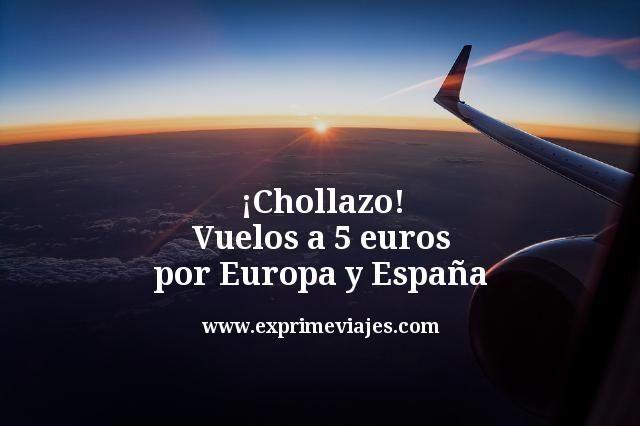 ¡Chollazo! Vuelos a 5euros por Europa y España