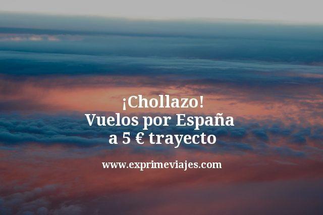 ¡Chollazo! Vuelos por España a 5euros trayecto