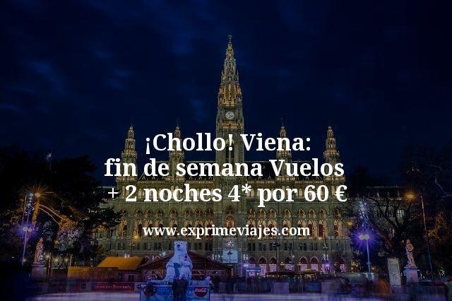 ¡Chollo! Viena fin de semana: Vuelos + 2 noches 4* por 60euros