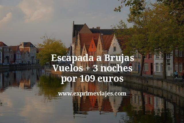 Escapada a Brujas: Vuelos + 3 noches por 109euros