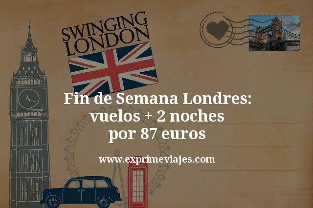 Fin de Semana Londres: vuelos + 2 noches por 87euros