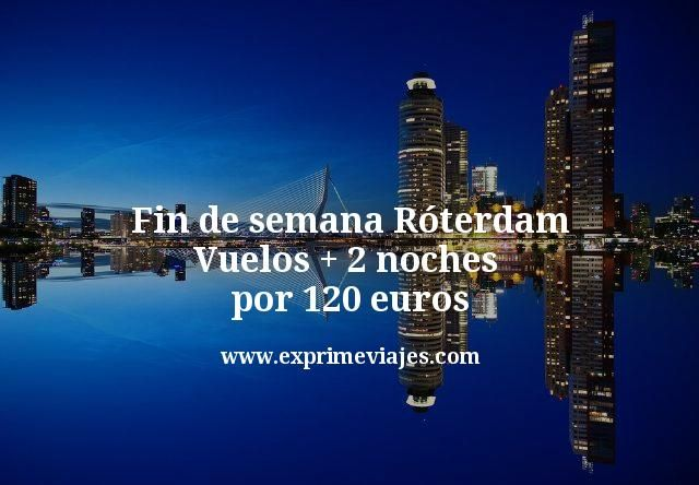 Fin de semana Róterdam: Vuelos + 2 noches por 120euros