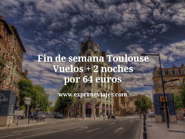 Fin de semana Toulouse: Vuelos + 2 noches por 64euros