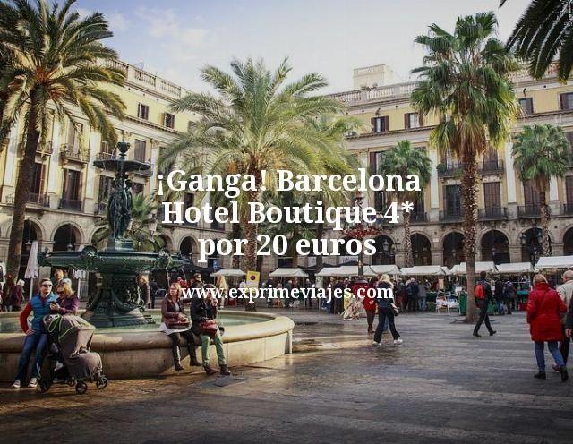 ¡Ganga! Barcelona: Hotel boutique 4* por 20euros