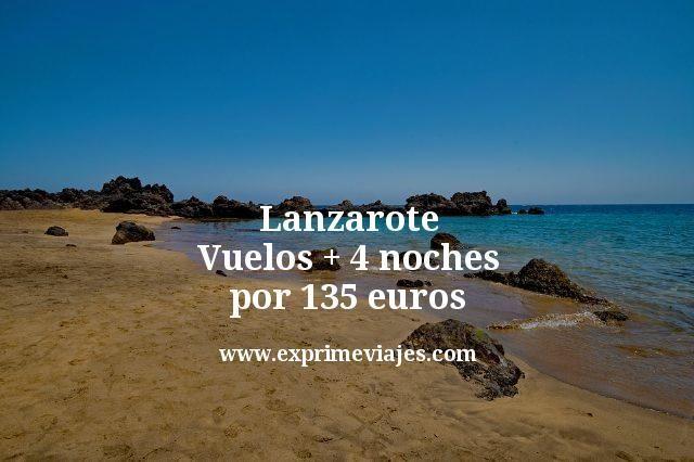 Lanzarote: Vuelos + 4 noches por 135euros