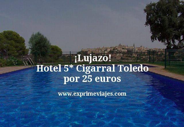 Toledo fin de semana de Lujo: Hotel 5* por 32€ p.p/noche