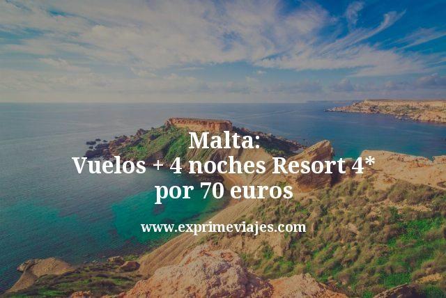 Malta: Vuelos + 4 noches Resort 4* por 70euros