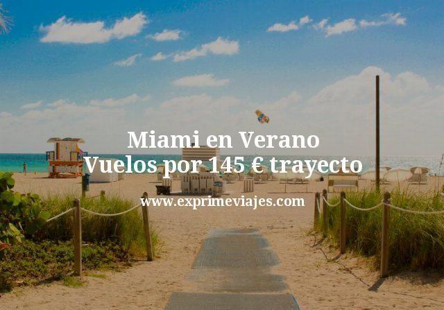 Miami en Verano: Vuelos por 145euros trayecto
