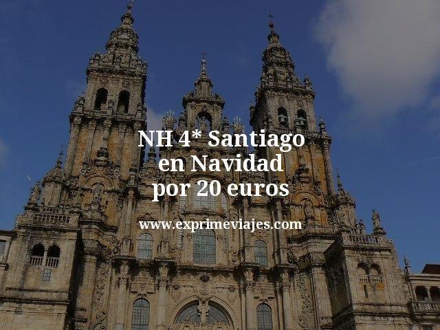 NH 4* Santiago en Navidad por 20euros