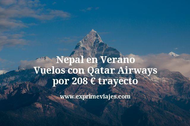 Nepal en Verano: Vuelos con Qatar por 208€ trayecto