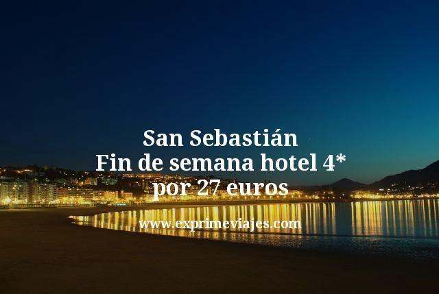 San Sebastián fin de semana: Hotel 4* por 27euros