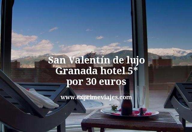 San Valentín de lujo en Granada: Hotel 5* por 30euros