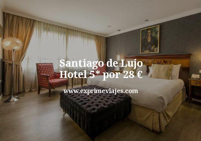 Santiago de lujo: Hotel 5* por 28euros