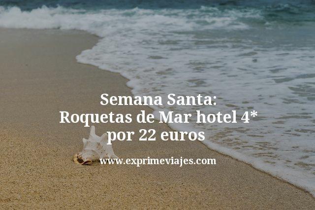 Semana Santa Roquetas de Mar: Hotel 4* por 22euros